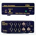Burst VSA Video Detect / Loss of Video Switch with Audio Follow